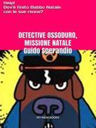 Detective Ossoduro, Missione Natale