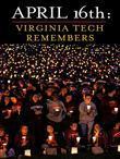 April 16th: Virginia Tech Remembers: Virginia Tech Remembers