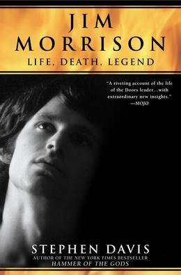 Jim Morrison: LIfe, Death, Legend