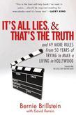 It's All Lies and That's the Truth: and 49 More Rules from 50 Years of Trying to Make a Living in Hollywood