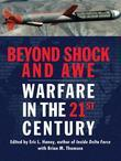 Beyond Shock and Awe: Warfare in the 21st Century