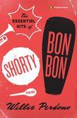 The Essential Hits of Shorty Bon Bon