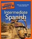 The Complete Idiot's Guide to Intermediate Spanish, 2nd Edition