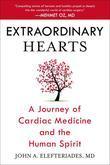 Extraordinary Hearts: A Journey of Cardiac Medicine and the Human Spirit