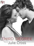 Third Degree: Flirt New Adult Romance