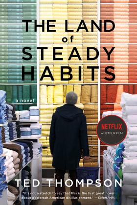The Land of Steady Habits: A Novel