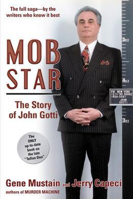Mob Star: The Story of John Gotti: The Story of John Gotti