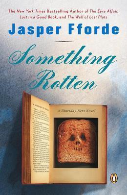 Something Rotten: A Thursday Next Novel