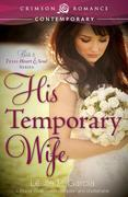 His Temporary Wife: Book 2: Texas-Heart and Soul Series
