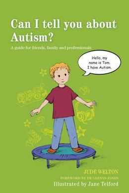 Can I tell you about Autism?: A guide for friends, family and professionals