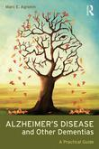 Alzheimer Disease and Other Dementias: A Practical Guide: A Practical Guide