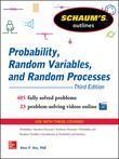 Schaum's Outline of Probability, Random Variables, and Random Processes, 3rd Edition
