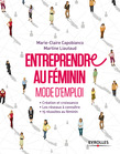 Entreprendre au féminin - Mode d'emploi