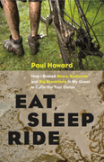 Eat, Sleep, Ride: How I Braved Bears, Badlands, and Big Breakfasts in My Quest to Cycle the Tour Divide
