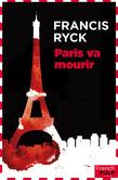 Paris va mourir