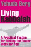 Living Kabbalah: A Practical System for Making the Power Work for You
