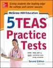 McGraw-Hill Education 5 TEAS Practice Tests, 2nd Edition