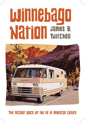 Winnebago Nation: The RV in American Culture