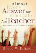 Almost Every Answer for Practically Any Teacher: The Seven Laws of the Learner Series
