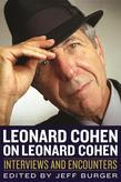 Leonard Cohen on Leonard Cohen: Interviews and Encounters