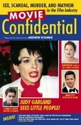 Movie Confidential: Sex, Scandal, Murder and Mayhem in the Film Industry