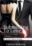 Submitting to Love: 6 Erotic Short Stories