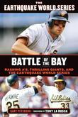 Battle of the Bay: Bashing A'S, Thrilling Giants, and the Earthquake World Series