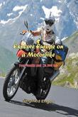 Explore Europe on a Motorbike: Four Months and 26,000 Km
