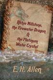 Richie Millstone, the Firewater Dragon & the Platinum Water