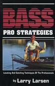 Bass Pro Strategies: Locating and Catching Techniques of the Professionals Book 3