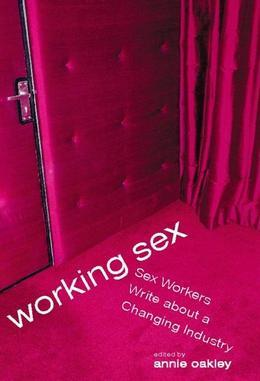 Working Sex: Sex Workers Write About a Changing Industry