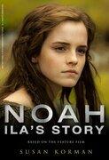 Noah: Ila''s Story