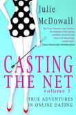 Casting The Net - Volume 1: True Adventures In Online Dating
