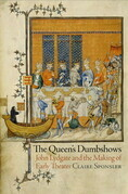 The Queen's Dumbshows: John Lydgate and the Making of Early Theater