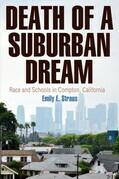 Death of a Suburban Dream: Race and Schools in Compton, California