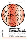 Dynamics of Degeneration and Growth in Neurons: Proceedings of the International Symposium Held in Wenner-Gren Center, Stockholm, May 1973