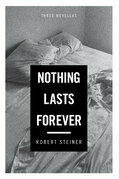 Nothing Lasts Forever: Three Novellas