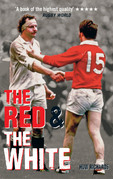 The Red and the White: A History of England Vs Wales Rugby