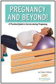 Pregnancy and Beyond! a Practical Guide to Exercise During Pregnancy