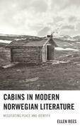 Cabins in Modern Norwegian Literature: Negotiating Place and Identity
