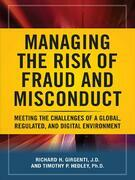 Managing the Risk of Fraud and Misconduct: Meeting the Challenges of a Global, Regulated and Digital Environment: Meeting the Challenges of a Global,