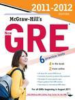 McGraw-Hill's New GRE, 2011-2012 Edition [With CDROM]