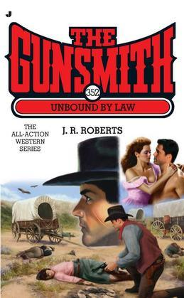 The Gunsmith #352: Unbound by Law