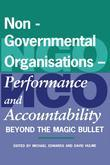 Non-Governmental Organisations - Performance and Accountability: Beyond the Magic Bullet