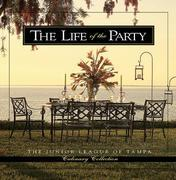 The Life of the Party: Junior League of Tampa Culinary Collection