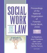 Social Work and the Law: Proceedings of the National Organization of Forensic Social Work, 2000