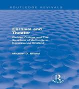 Carnival and Theater: Plebian Culture and The Structure of Authority in Renaissance England: Plebian Culture and The Structure of Authority in Renaiss