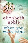 When You Were Mine: A Novel