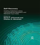 Self-Recovery: Treating Addictions Using Transcendental Meditation and Maharishi Ayur-Veda