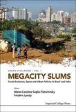 Megacity Slums: Social Exclusion, Space and Urban Policies in Brazil and India